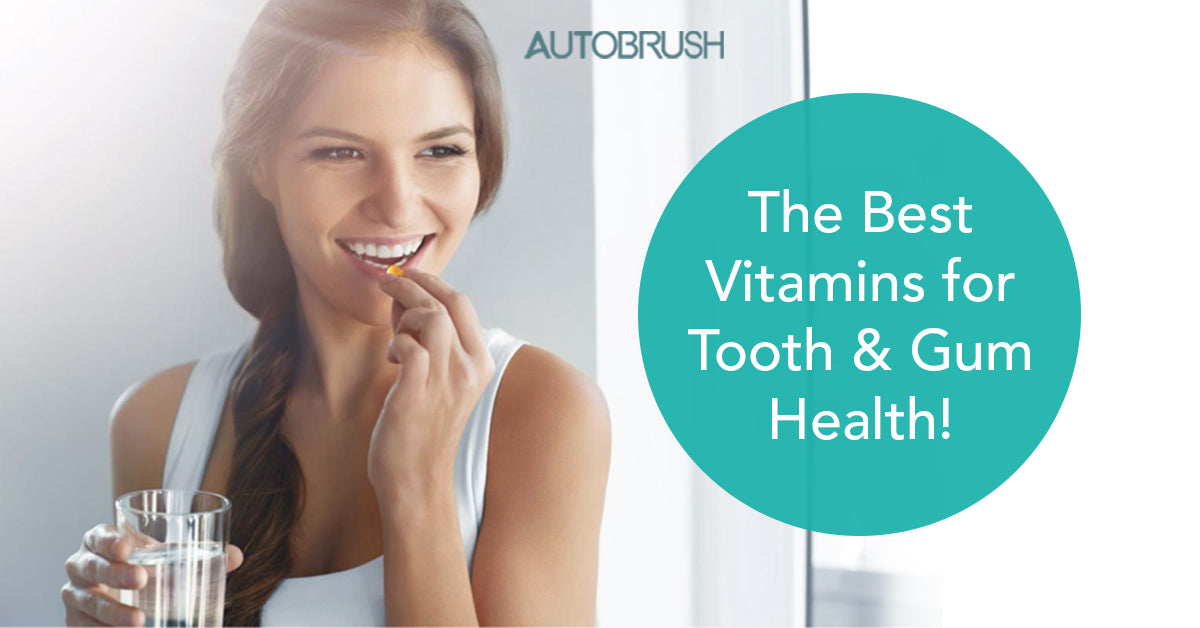 The Best Vitamins for Tooth & Gum Health!