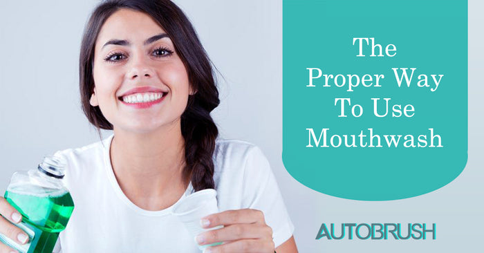 The Proper Way to Use Mouth Wash