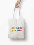 Love Who You Love Bag | Love Who You Love Tote | ON YOUR SLEEVE