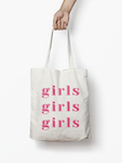 Girls Girls Girls Tote | Girls Girls Girls Bag