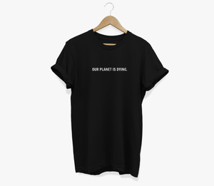 Our Planet is Dying Shirt