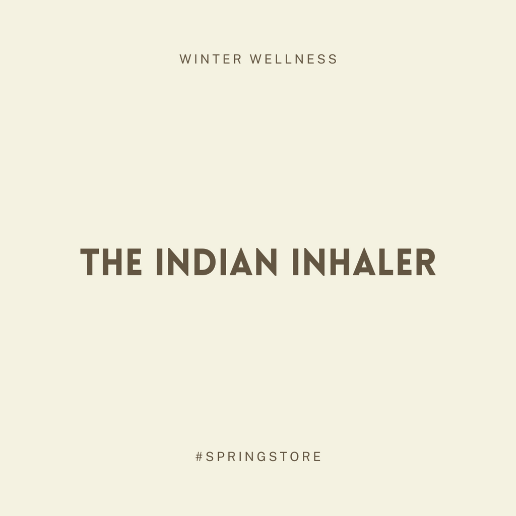 Winter Wellness: THE INDIAN INHALER