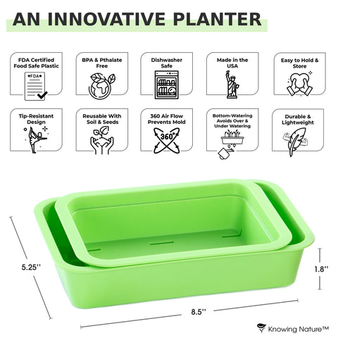 An Innovative Planter that is: Made of FDA Certified Food Safe Plastic, BPA & Pthalate Free, Dishwasher Safe, Made in the USA, East to Hold & Store, Tip resistant design, reusable with soil and seeds, 360 air flow, bottom watering for stress free watering, durable and lightweight