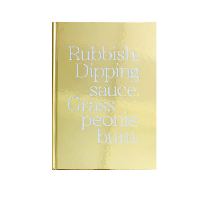 Rubbish, Dipping Sauce, Grass, Peonie, Bum - signed