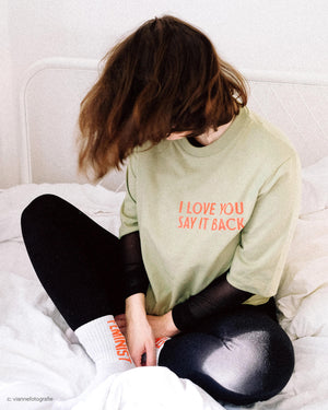 I Love You Say It Back T-Shirt (sage)