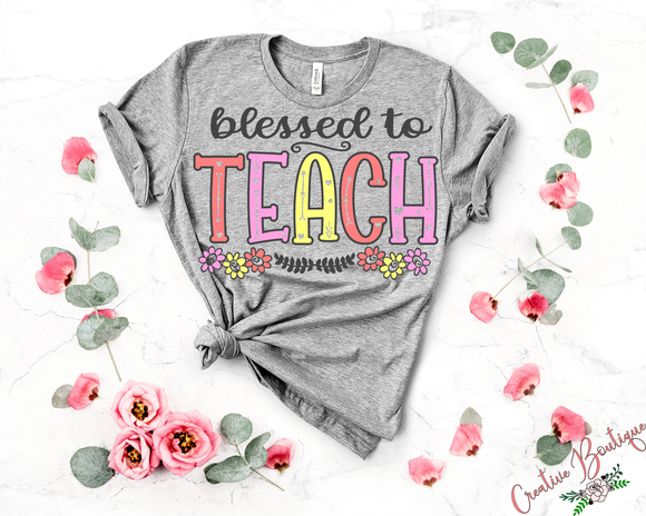 Blessed to Teach - Flowers