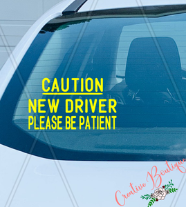 Caution - New driver - Please be Patient