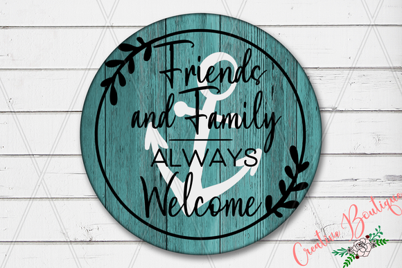 Friends and Family Always Welcome