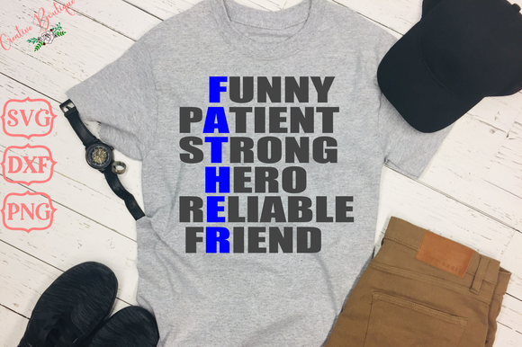 Funny Patient Strong Hero Reliable Friend - Father