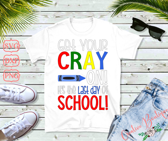 Get Your Cray On Last Day of School