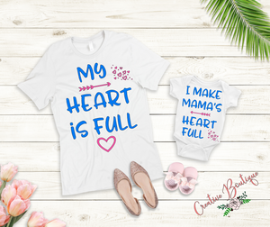 My heart is full - I make Mama's heart full - Matching designs -other names added