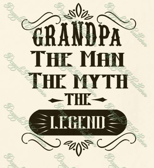 0a172c819 Grandpa Granddad Grandad Grandaddy Granddaddy Legend Myth Father's Day  Father Fathers SVG PNG DXF eps cutting