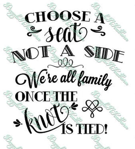 Choose a seat not a side we're all family knot tied