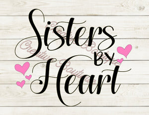 Sister Sisters by heart Mother's Day Mom Friend Mothers Mother hearts BFF SVG cutting file Silhouette Cricut shirt Friends