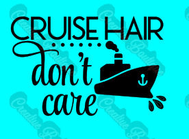 Cruise hair don't care ship anchor water ocean SVG cut cutting file iron on shirt Silhouette Cricut image tshirt t-shirt summer boat