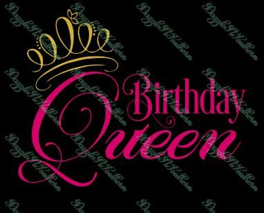 It's Its my Birthday Queen crown tiara birth SVG Cutting cut File Cricut Silhouette lady woman my day image vector