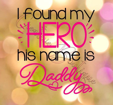 494db222e I found my hero his name is Daddy Dad Father's Day Fathers SVG cutting file  for