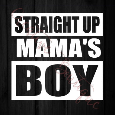 Straight up Mama's boy SVG cutting file Cricut Silhouette vector image Mother Mom