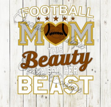 This Beauty raised her beast football Mom foot ball heart stars SVG cutting file Cricut Silhouette vector image Mother Mama