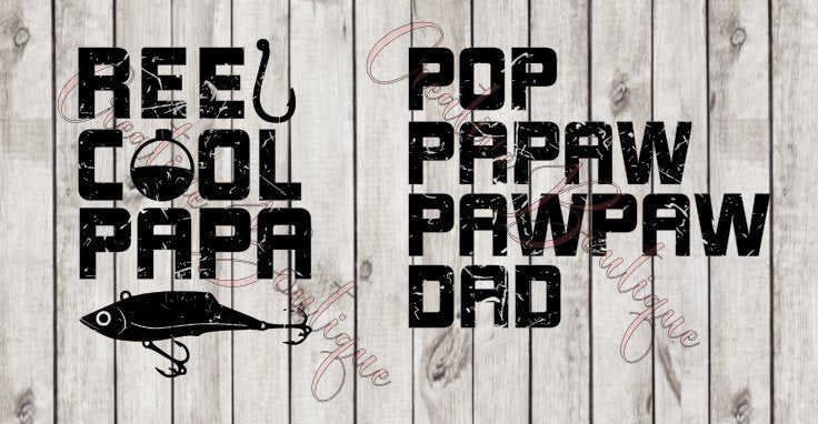 Reel Cool Papa Dad Pop Papaw Pawpaw Grandpa Pops Poppy Father S Day Fa Creative Boutique Svg Designs