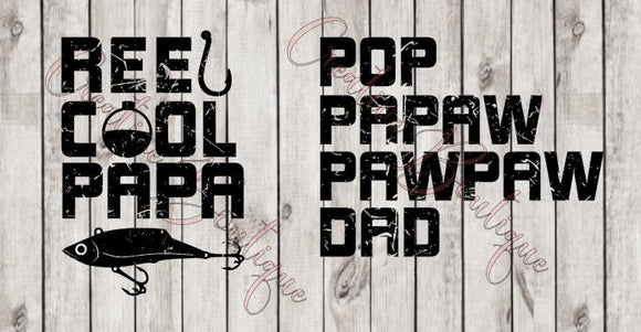Reel Cool Papa Dad Pop PaPaw PawPaw Grandpa Pops Poppy Father's Day Father Fathers SVG Cricut Sillouette Daddy fishing fish hook