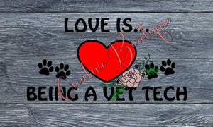 Love is being a vet tech dog dogs cat cats paw puppy kitten sign SVG Cutting File Cricut Silhouette image vector