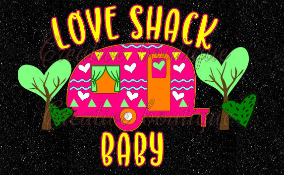 Love Shack Baby Camping life camper tree trees cactus campsite site SVG Cutting File for making shirt sign Cricut Silhouette summer bucket