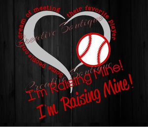 Sports - I'm Raising Mine Baseball Heart