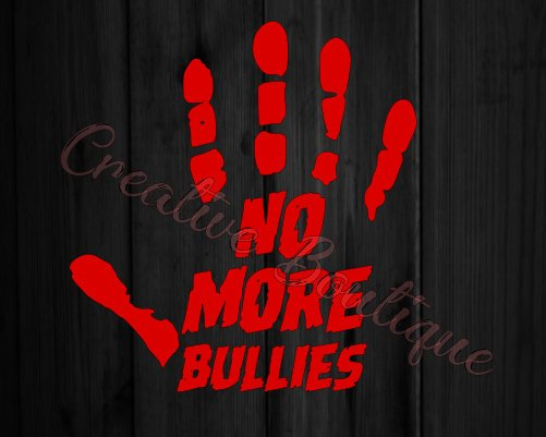 No more bullies bullying bully  SVG Cutting File Cricut Silhouette sign vector image