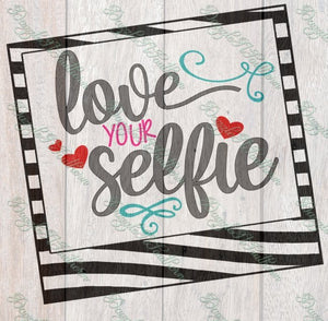 love your selfie frame photo SVG Cutting File Cricut Silhouette vector image teen teenager self