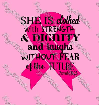 She is clothed in Strength Dignity Proverbs 31:25 Breast Cancer awareness ribbon month pink SVG file Cricut Silhouette cut