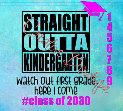 Straight outta kindergarten watch out first grade here I come