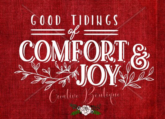 Christmas Winter Good Tidings of Comfort & Joy