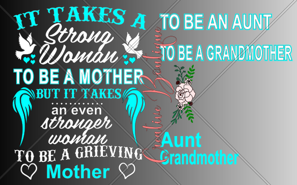 It takes a Strong Woman to be Grieving Mother Grandmother Aunt