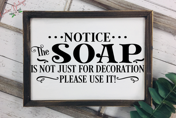 Notice - The Soap is not just for Decoration