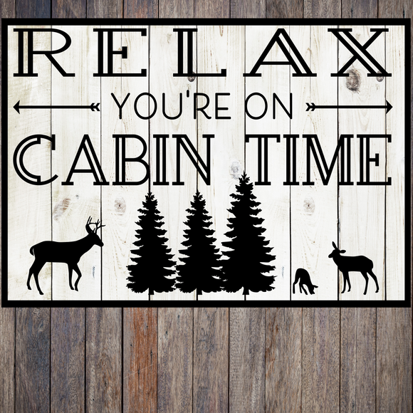 Relax You're on Cabin Time