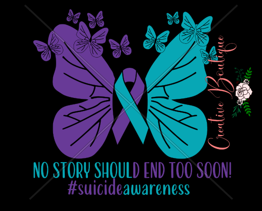 Awareness - Causes - No Story Should end too Soon Suicide Awareness