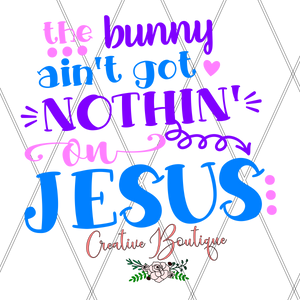The Bunny ain't got Nothing on Jesus