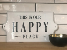 Load image into Gallery viewer, Happy Place Enamel Sign