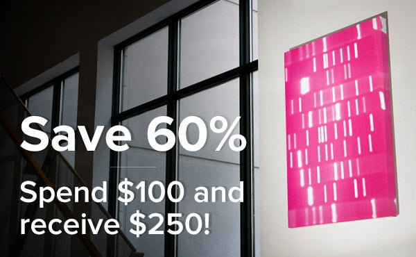 Save 60% Spend $100 and receive $250!