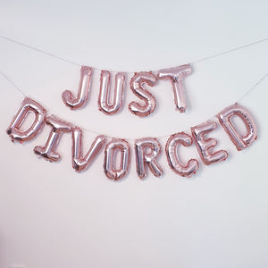 "Rose Gold Foil Balloon Banner ""Just Divorced"" - Just Divorced"