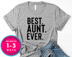 Best Aunt Ever T-Shirt - Family Shirt