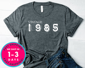 Vintage 1985 T-Shirt - Birthday Shirt