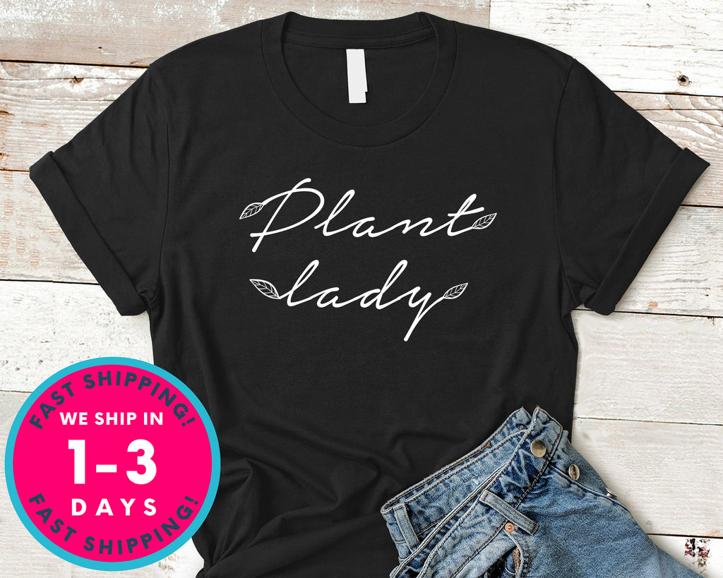 Plant Lady T-Shirt - Nature Plants Shirt
