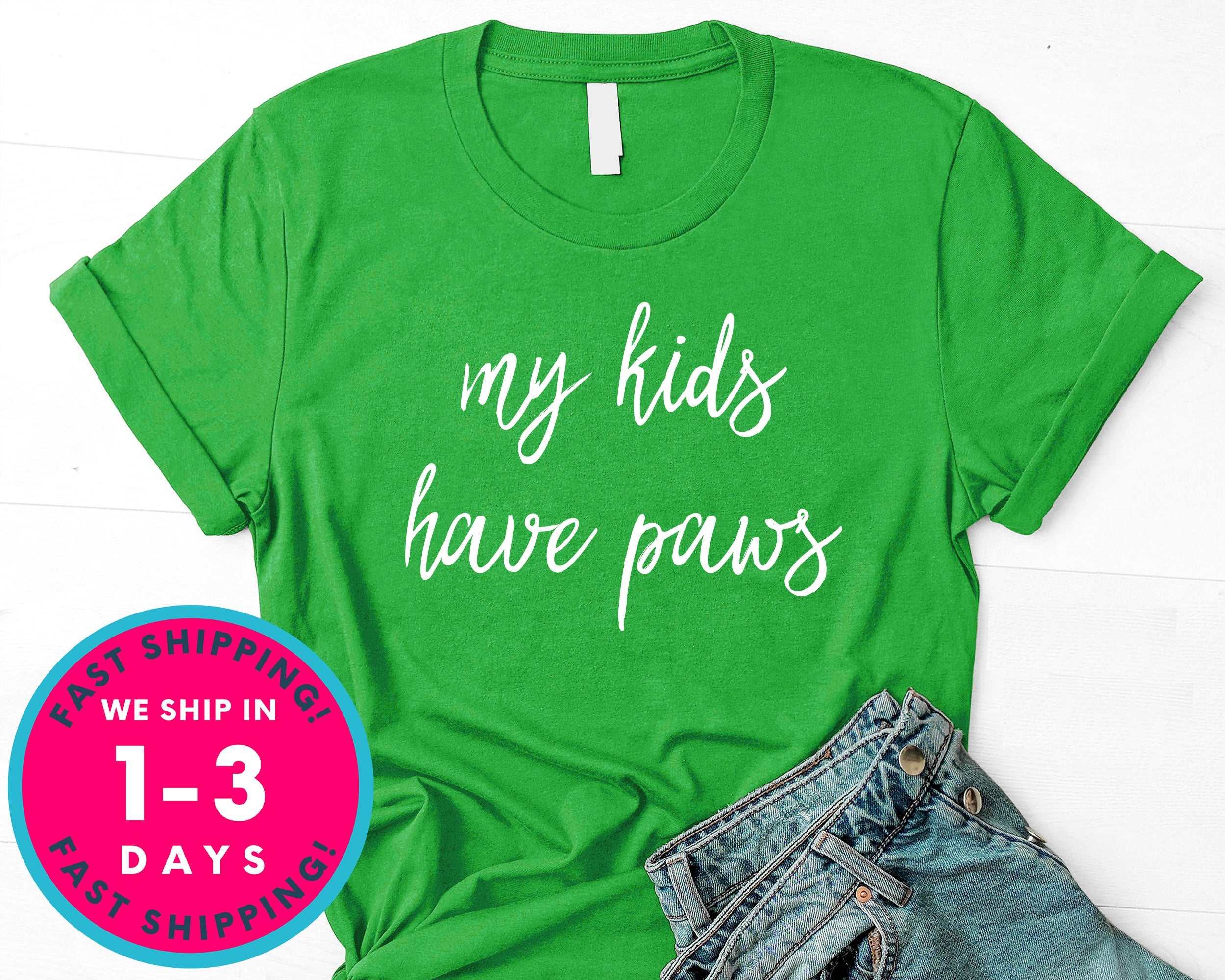 My Kids Have Paws T-Shirt - Animals Shirt