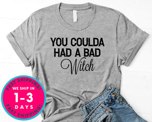 You Coulda Had A Bad Witch T-Shirt - Halloween Horror Scary Shirt