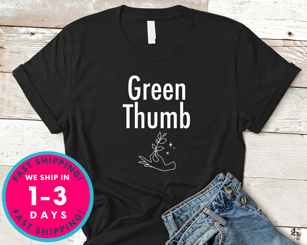 Green Thumb Cute T-Shirt - Nature Plants Shirt