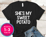 She's My Sweet Potato T-Shirt - Autmn Fall Thanksgiving Shirt