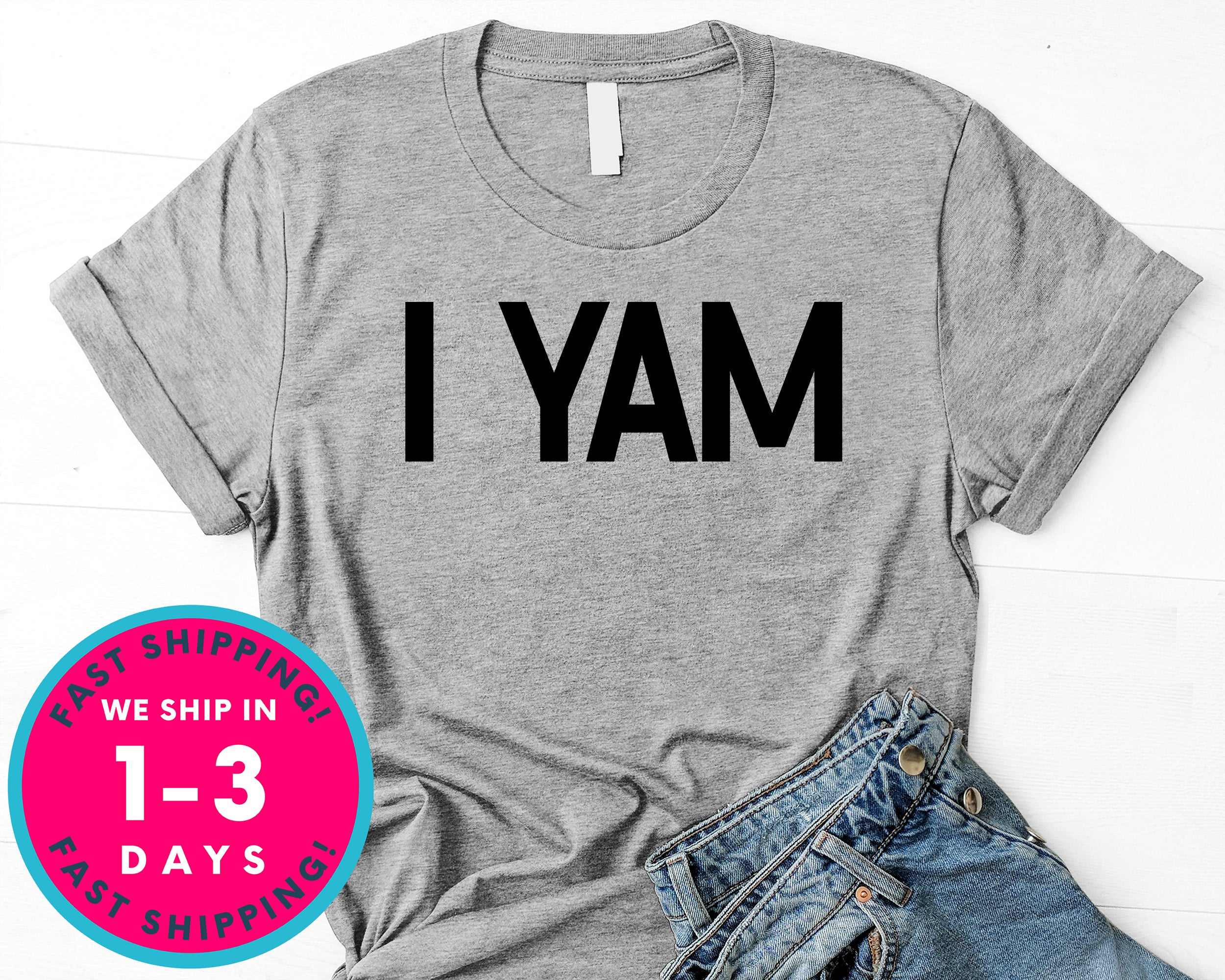 I  Yam T-Shirt - Autmn Fall Thanksgiving Shirt