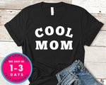 Cool Mom T-Shirt - Mother's Day Mom Shirt